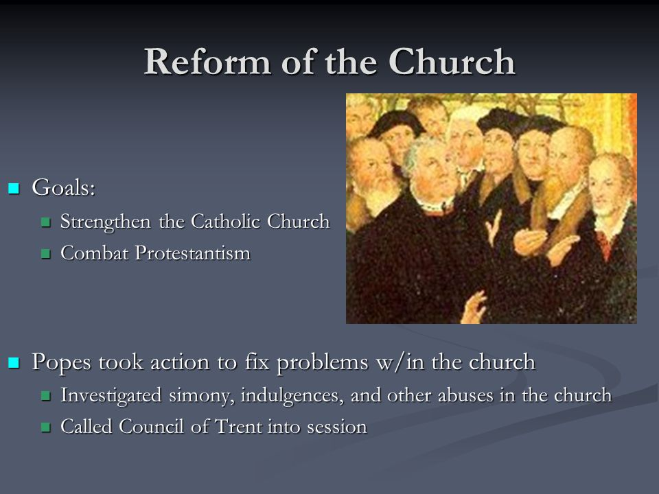 Reform of the Church Goals: