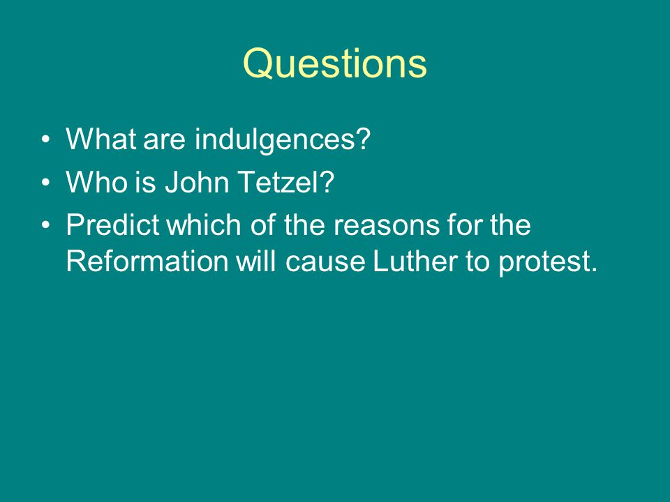 Questions What are indulgences Who is John Tetzel