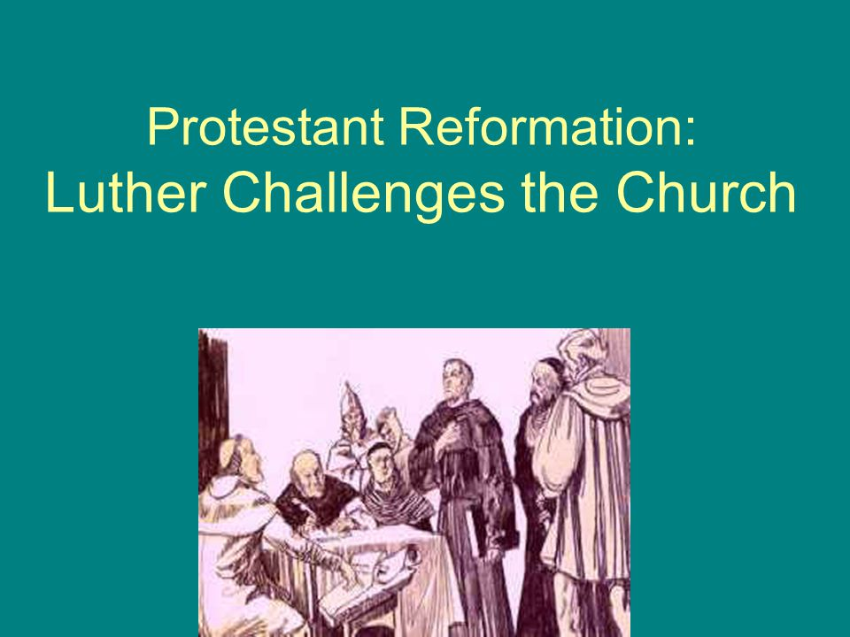 Protestant Reformation: Luther Challenges the Church