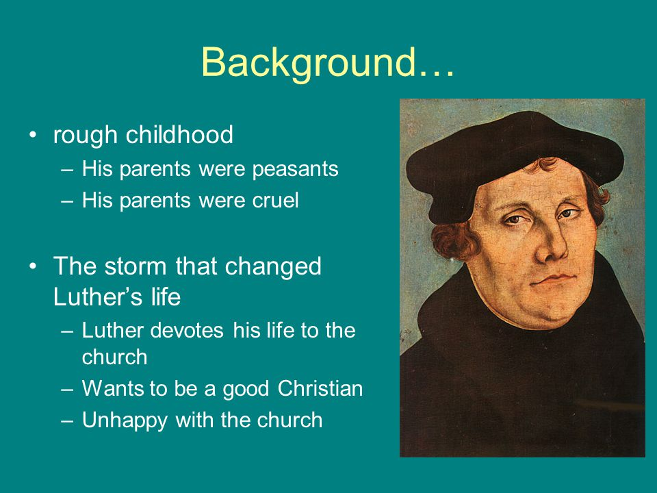 Background… rough childhood The storm that changed Luther's life