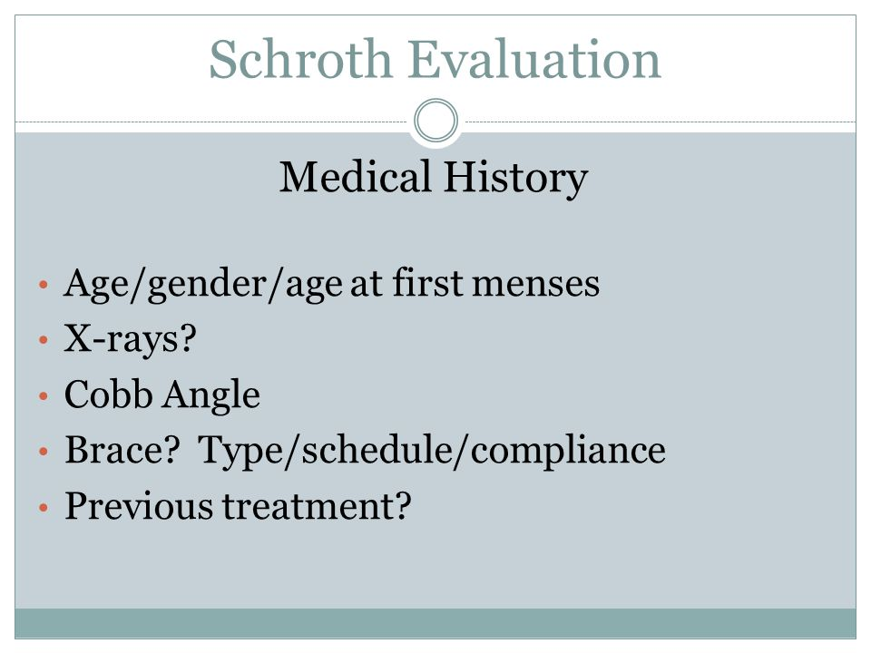 Schroth Evaluation Medical History Age/gender/age at first menses