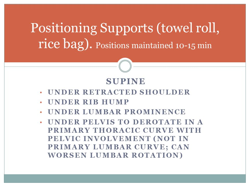 Positioning Supports (towel roll, rice bag)