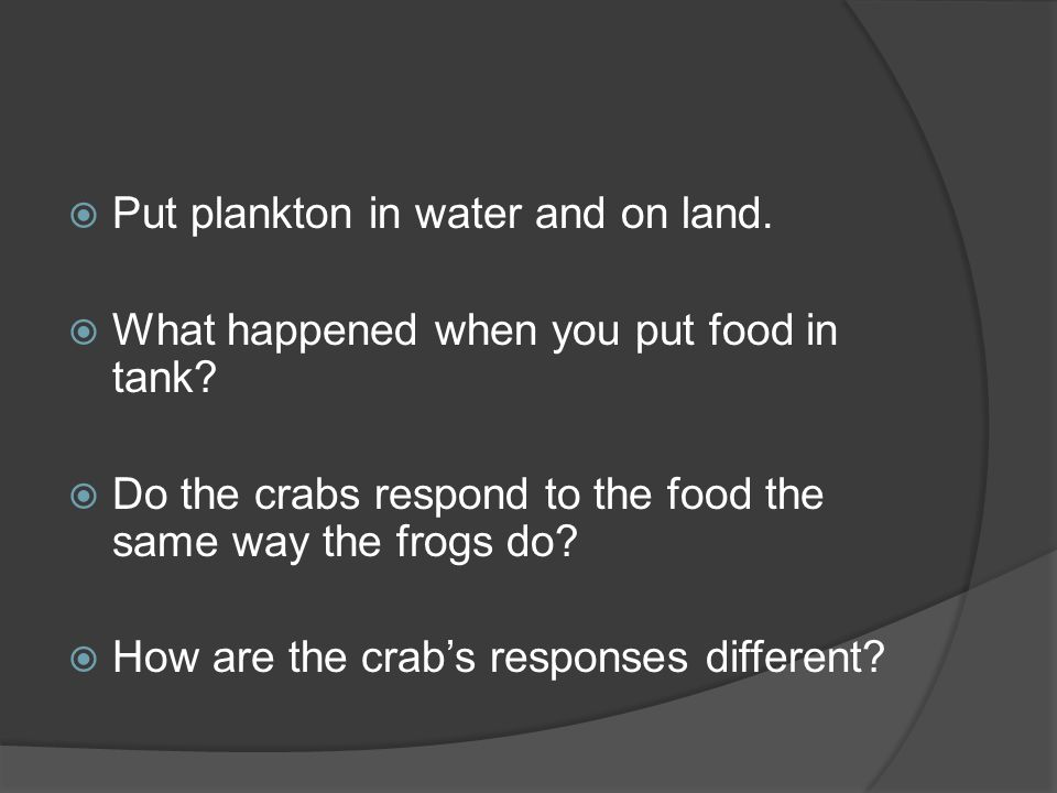 Put plankton in water and on land.