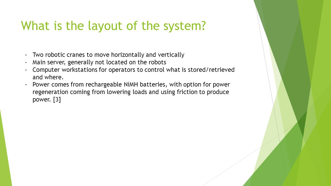 What is the layout of the system