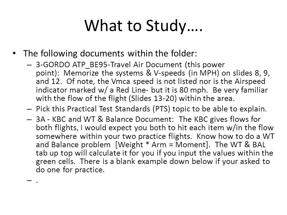 What to Study…. The following documents within the folder: