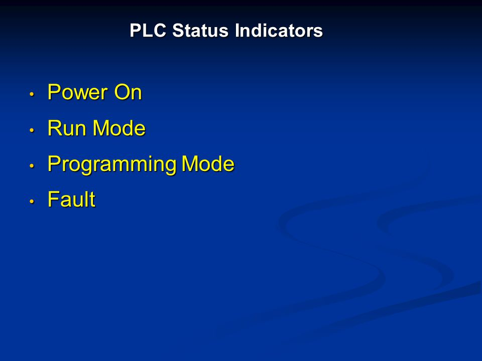 PLC Status Indicators Power On Run Mode Programming Mode Fault