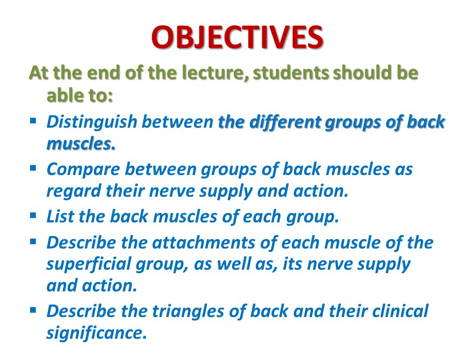 OBJECTIVES At the end of the lecture, students should be able to: