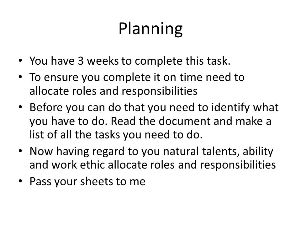 Planning You have 3 weeks to complete this task.