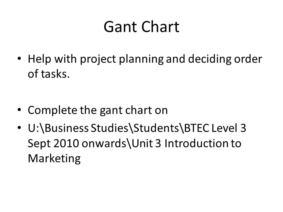 Gant Chart Help with project planning and deciding order of tasks.