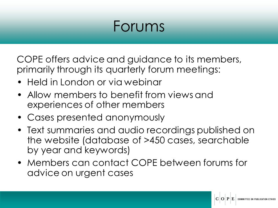 Forums COPE offers advice and guidance to its members, primarily through its quarterly forum meetings: