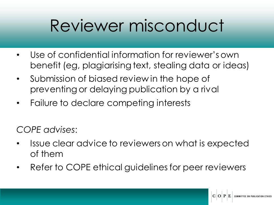 Reviewer misconduct Use of confidential information for reviewer's own benefit (eg, plagiarising text, stealing data or ideas)