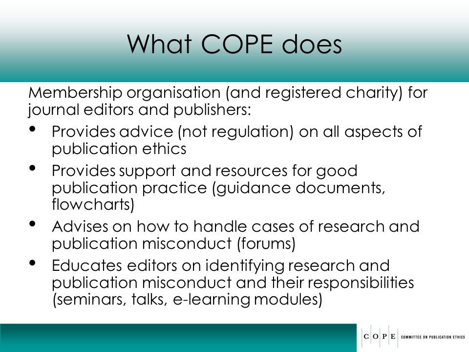What COPE does Membership organisation (and registered charity) for journal editors and publishers: