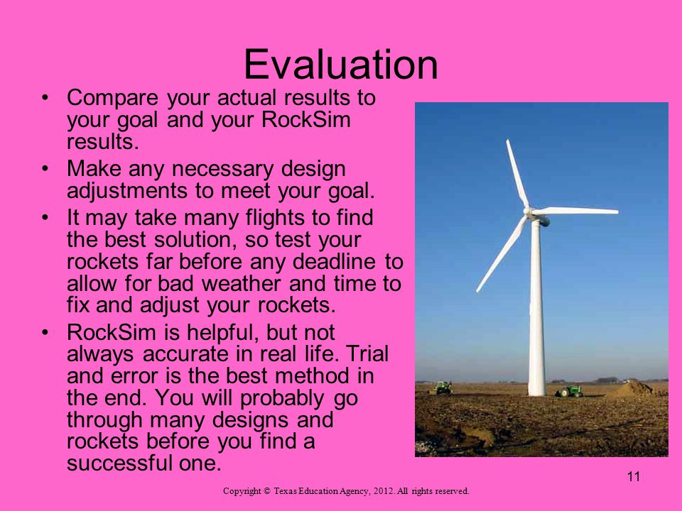 Evaluation Compare your actual results to your goal and your RockSim results. Make any necessary design adjustments to meet your goal.