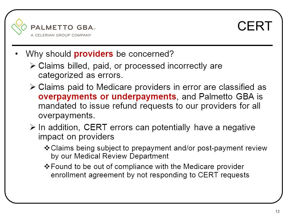 CERT Why should providers be concerned