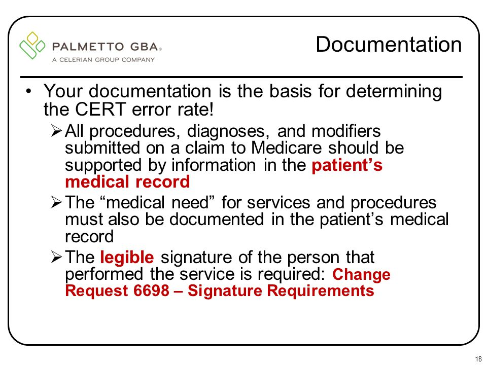 Documentation Your documentation is the basis for determining the CERT error rate!