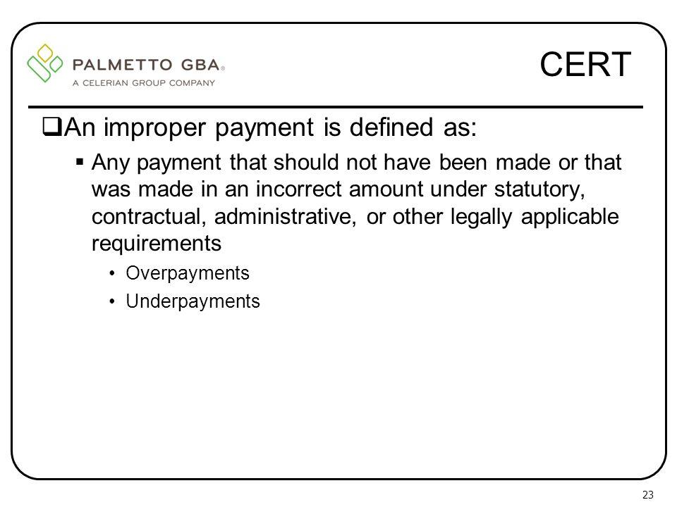 CERT An improper payment is defined as: