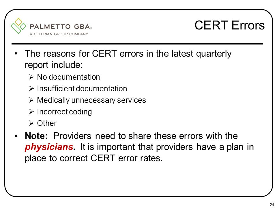 CERT Errors The reasons for CERT errors in the latest quarterly report include: No documentation.
