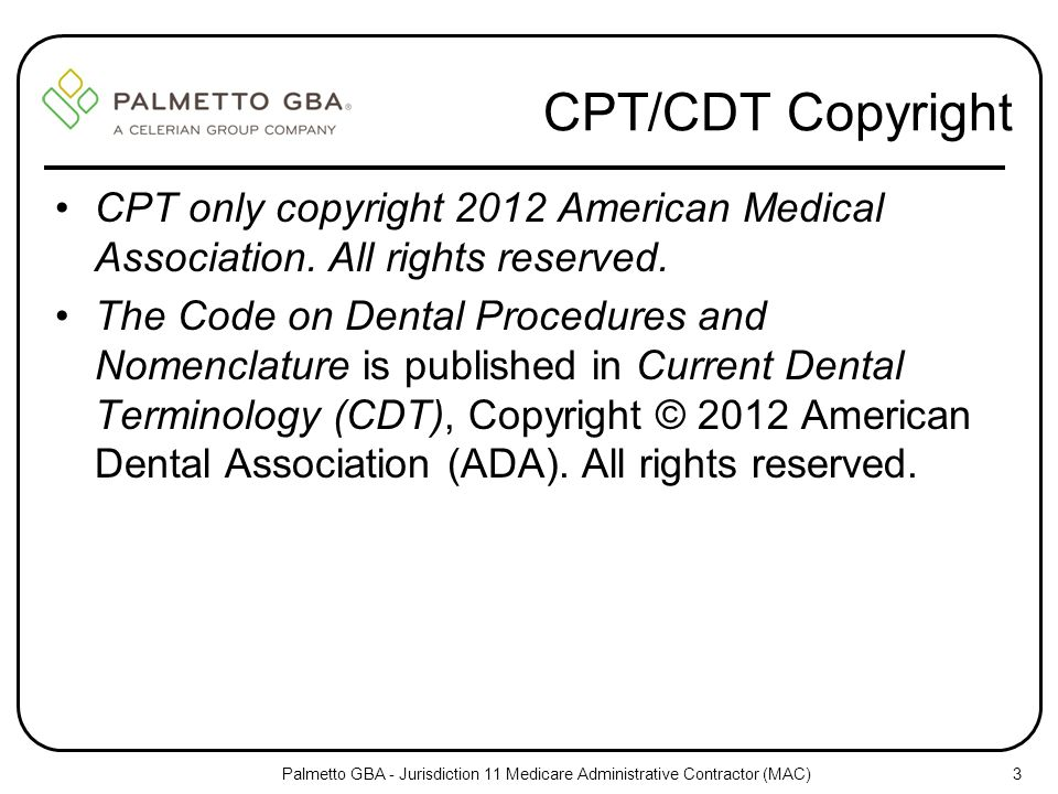 CPT/CDT Copyright CPT only copyright 2012 American Medical Association. All rights reserved.