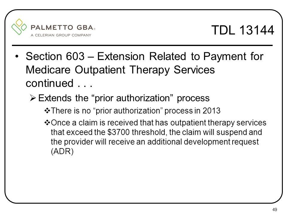 TDL 13144 Section 603 – Extension Related to Payment for Medicare Outpatient Therapy Services continued . . .