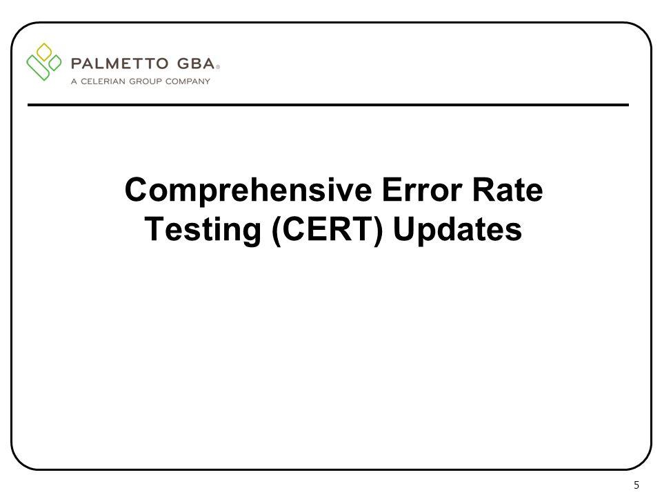 Comprehensive Error Rate Testing (CERT) Updates