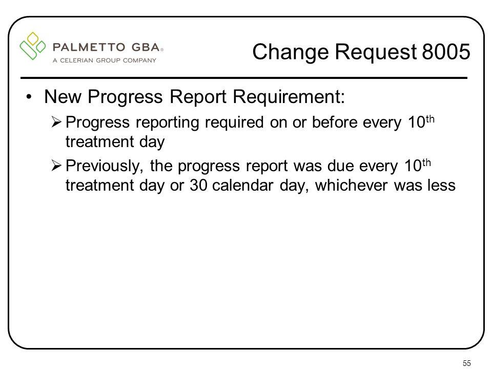 Change Request 8005 New Progress Report Requirement: