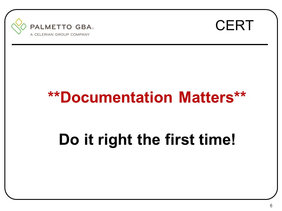 **Documentation Matters** Do it right the first time!