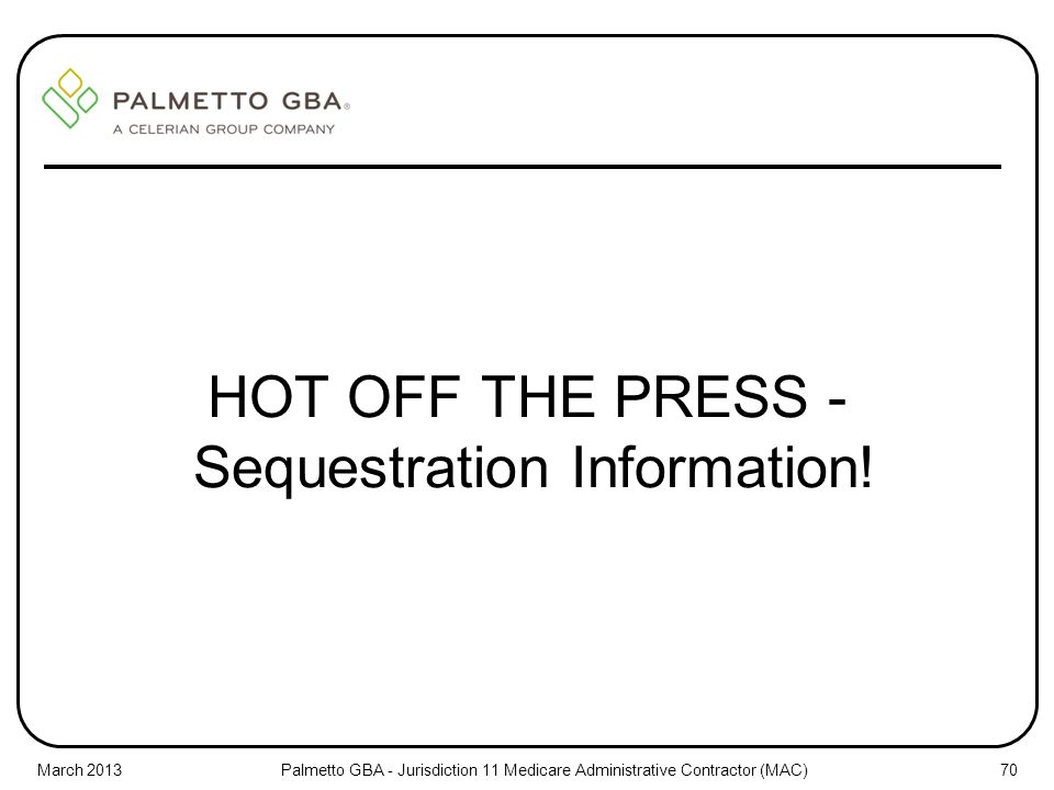 HOT OFF THE PRESS - Sequestration Information!