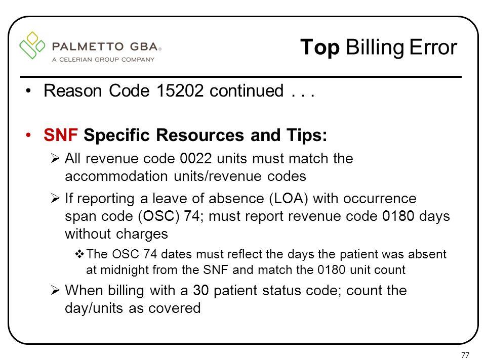 Top Billing Error Reason Code 15202 continued . . .