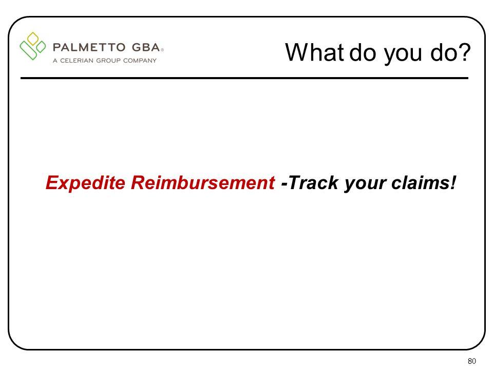 Expedite Reimbursement -Track your claims!