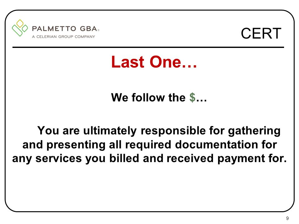 Last One… CERT We follow the $…