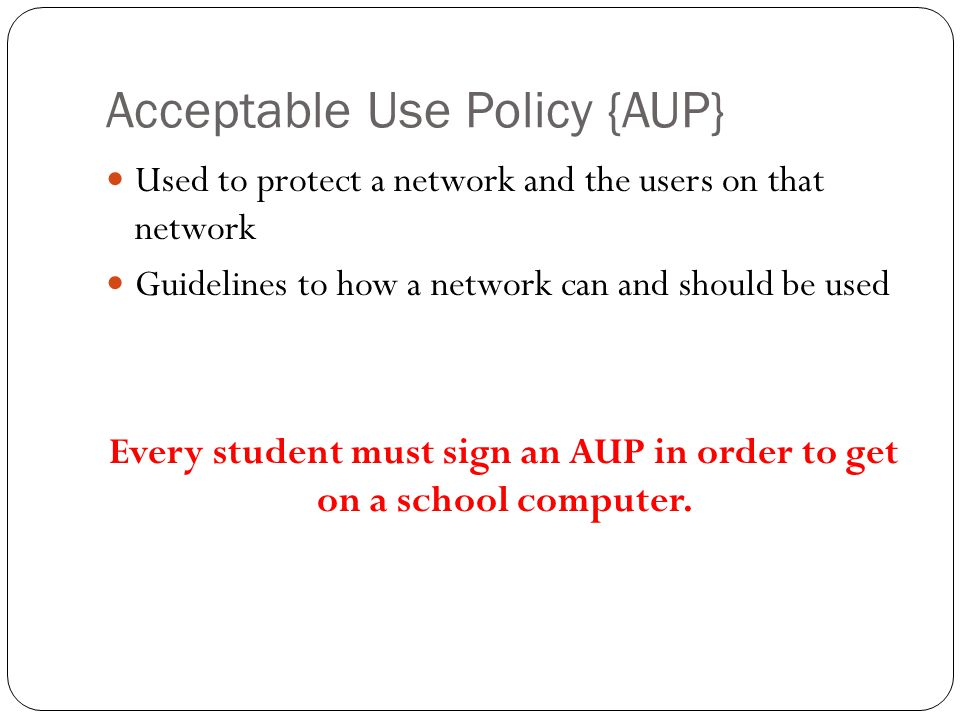 Acceptable Use Policy {AUP}