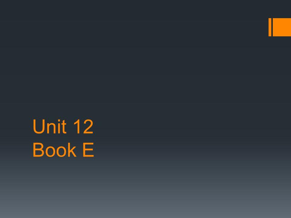 Unit 12 Book E