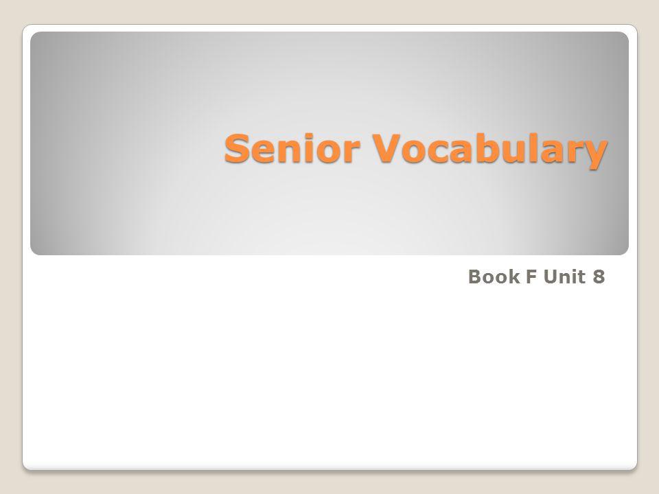 Senior Vocabulary Book F Unit 8