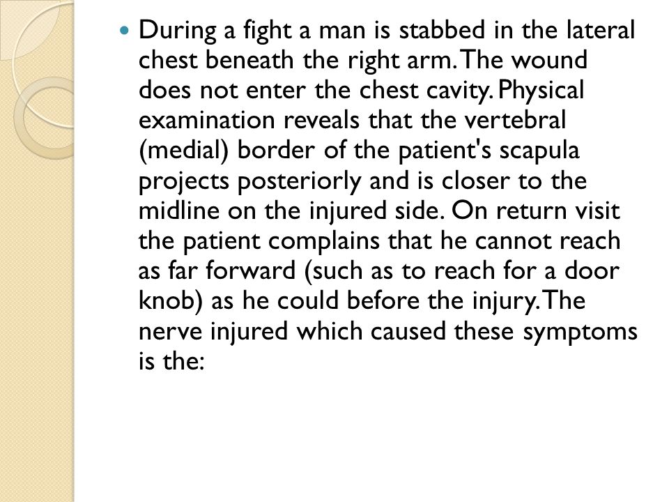 During a fight a man is stabbed in the lateral chest beneath the right arm.