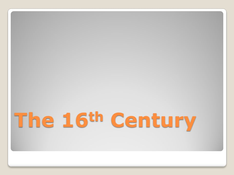 The 16th Century