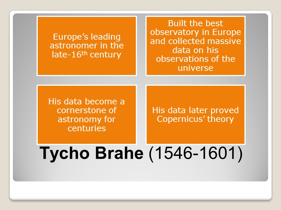 Europe's leading astronomer in the late-16th century