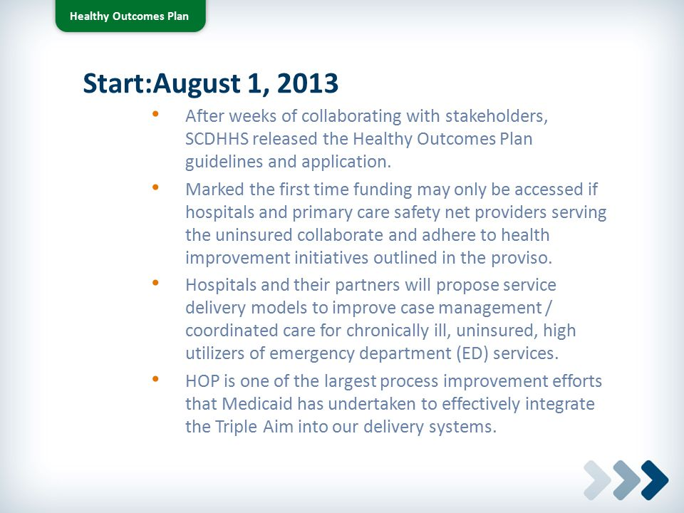 Healthy Outcomes Plan Start:August 1, 2013.