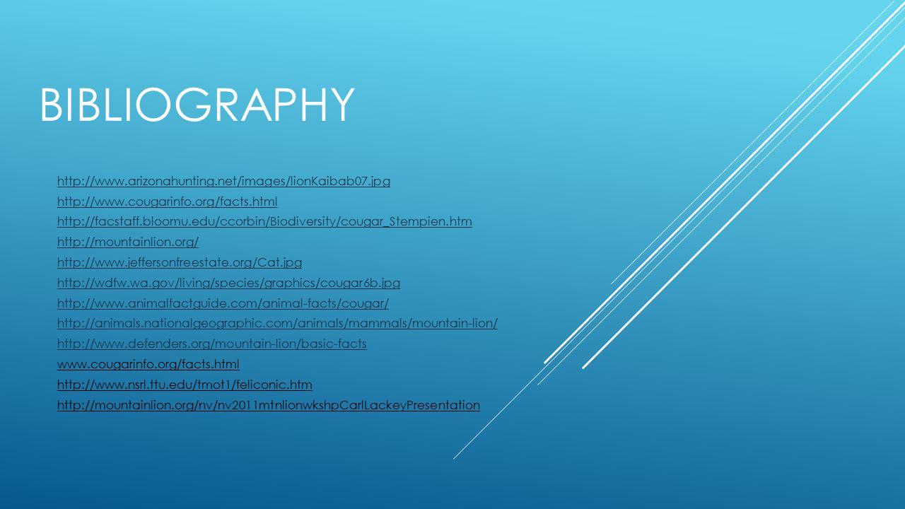 Bibliography http://www.arizonahunting.net/images/lionKaibab07.jpg