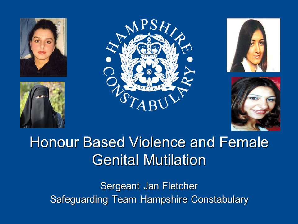 Honour Based Violence and Female Genital Mutilation