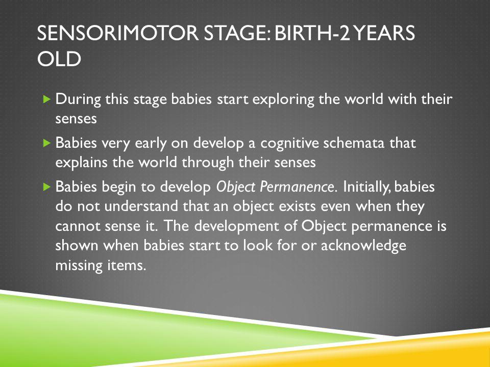 Sensorimotor Stage: Birth-2 years old