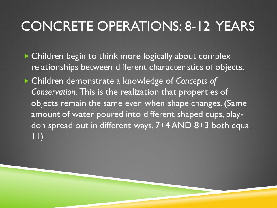 Concrete Operations: 8-12 years
