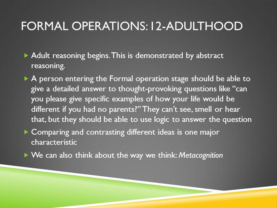 Formal Operations: 12-Adulthood