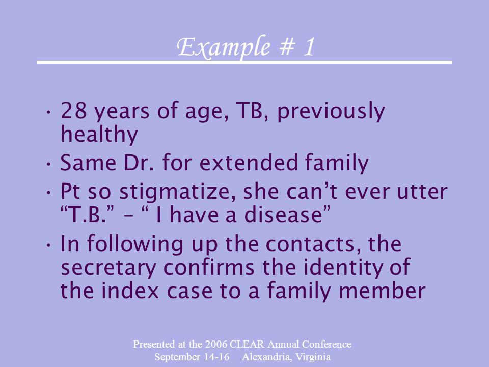 Example # 1 28 years of age, TB, previously healthy