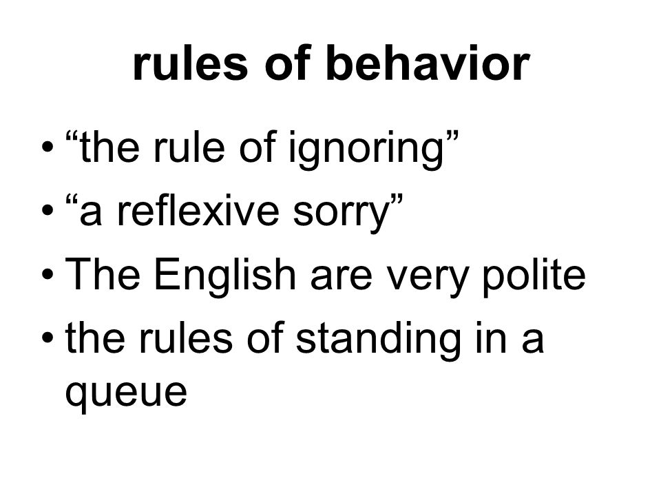 rules of behavior the rule of ignoring a reflexive sorry
