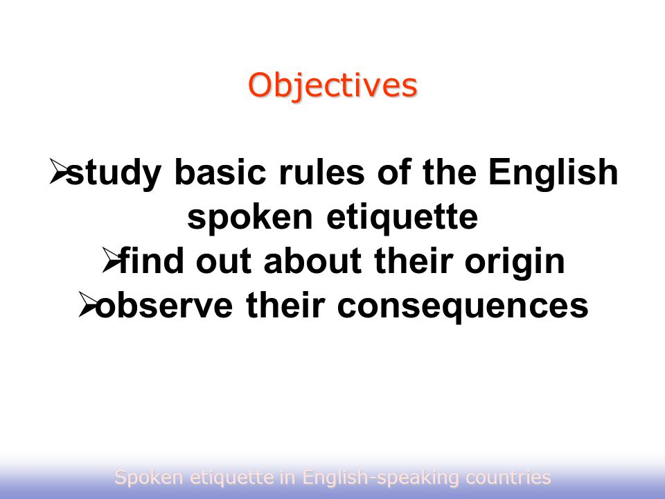 study basic rules of the English spoken etiquette