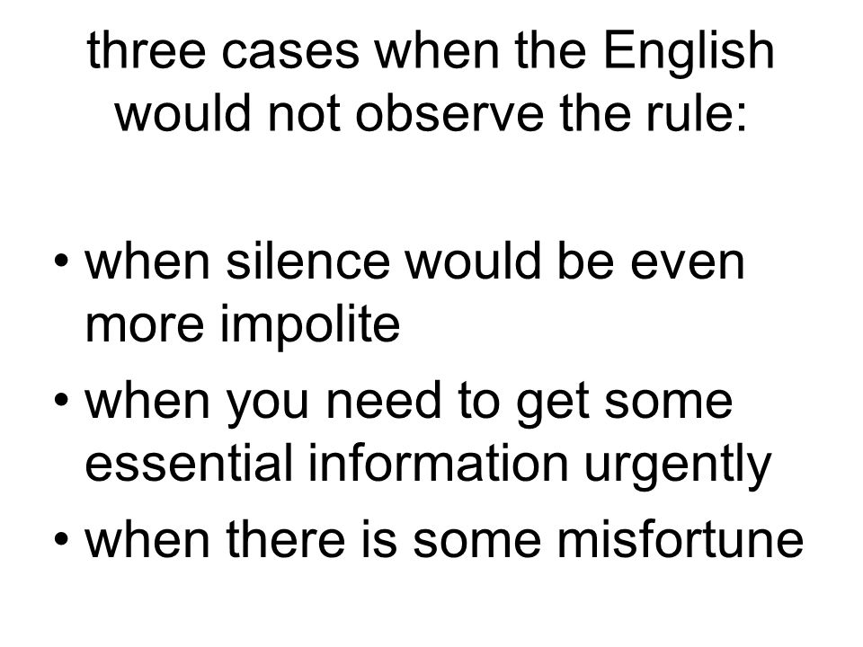 three cases when the English would not observe the rule:
