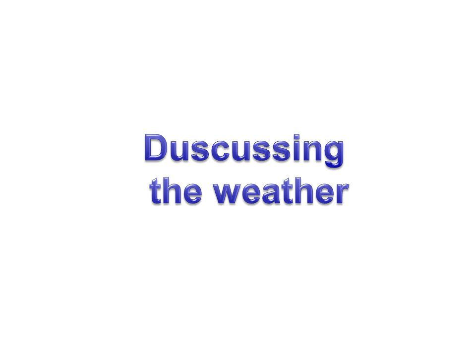 Duscussing the weather
