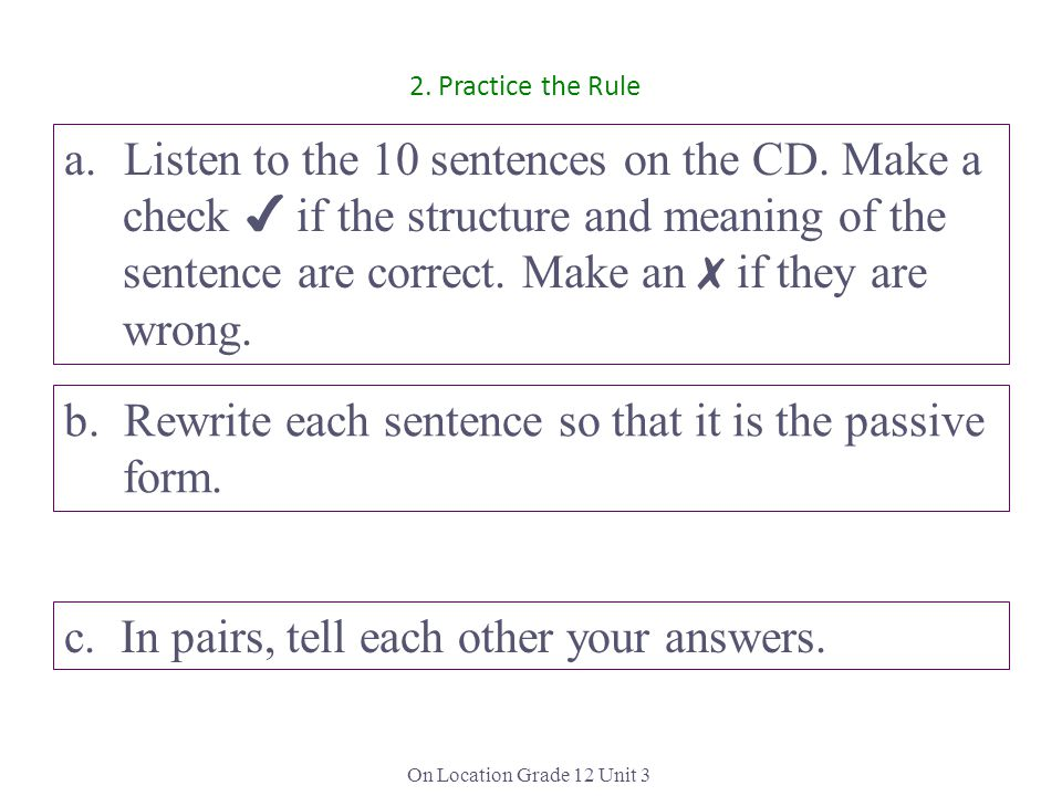 Listen to the 10 sentences on the CD. Make a