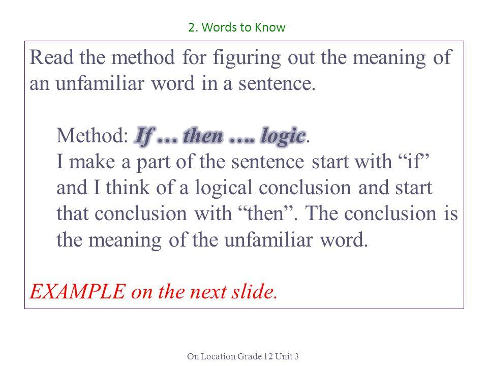 Method: If … then …. logic.