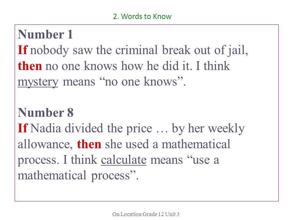 2. Words to Know Number 1. If nobody saw the criminal break out of jail, then no one knows how he did it. I think mystery means no one knows .